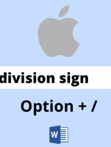 how to type division sign in mac